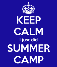 Poster: KEEP CALM I just did SUMMER CAMP