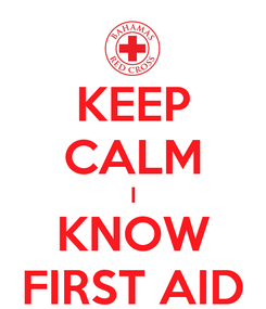 Poster: KEEP CALM I KNOW FIRST AID