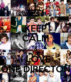 Poster: KEEP CALM & I LOVE ONE DIRECTON