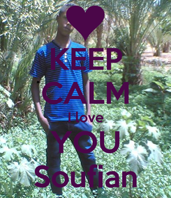 Poster: KEEP CALM I love YOU Soufian