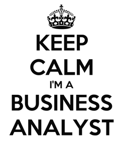Poster: KEEP CALM I'M A BUSINESS ANALYST