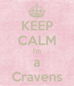 Poster: KEEP CALM I'm a Cravens