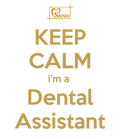 Poster: KEEP CALM i'm a  Dental Assistant