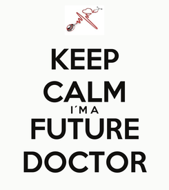 Poster: KEEP CALM I´M A FUTURE DOCTOR