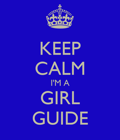 Poster: KEEP CALM I'M A GIRL GUIDE