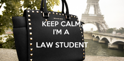 Poster: KEEP CALM, I'M A  LAW STUDENT