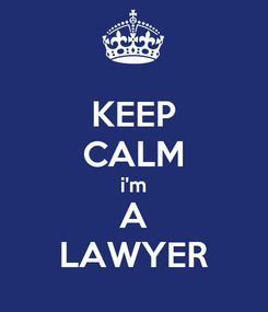 Poster: KEEP CALM i'm A LAWYER