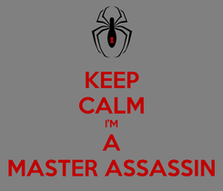 Poster: KEEP CALM I'M A MASTER ASSASSIN