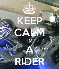Poster: KEEP CALM I'M A RIDER