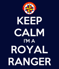 Poster: KEEP CALM I'M A ROYAL RANGER