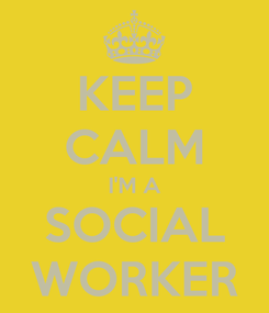 Poster: KEEP CALM I'M A SOCIAL WORKER