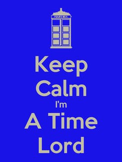 Poster: Keep Calm I'm A Time Lord