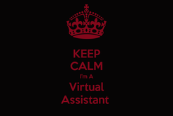 Poster: KEEP CALM I'm A Virtual Assistant