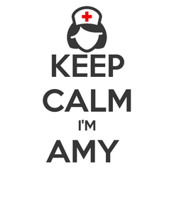 Poster: KEEP CALM I'M AMY