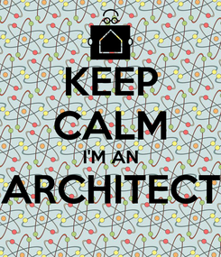 Poster: KEEP CALM I'M AN ARCHITECT