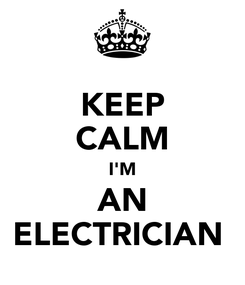 Poster: KEEP CALM I'M AN ELECTRICIAN
