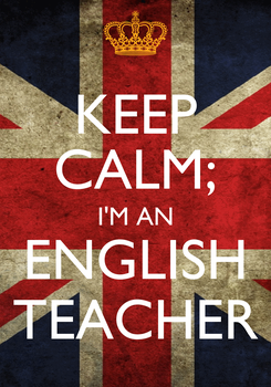 Poster: KEEP CALM; I'M AN ENGLISH TEACHER