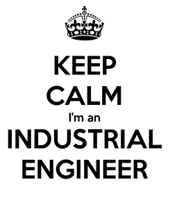 Poster: KEEP CALM I'm an INDUSTRIAL ENGINEER