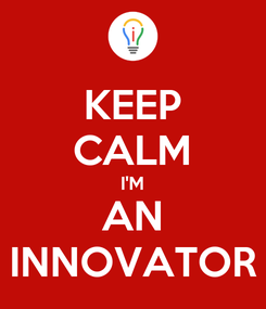 Poster: KEEP CALM I'M AN INNOVATOR