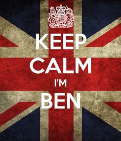 Poster: KEEP CALM I'M BEN