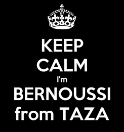 Poster: KEEP CALM I'm BERNOUSSI from TAZA