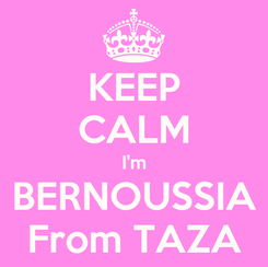 Poster: KEEP CALM I'm BERNOUSSIA From TAZA