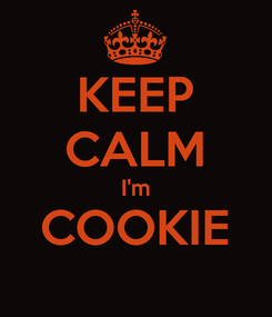 Poster: KEEP CALM I'm COOKIE
