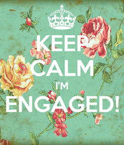 Poster: KEEP CALM I'M ENGAGED!