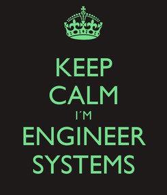 Poster: KEEP CALM I´M ENGINEER SYSTEMS