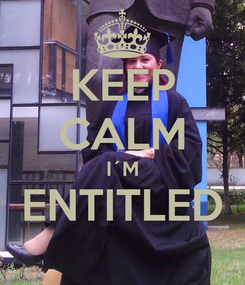 Poster: KEEP CALM I´M ENTITLED