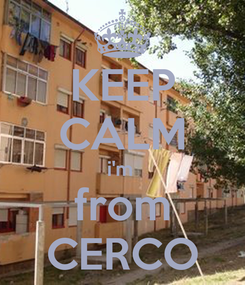 Poster: KEEP CALM i'm  from CERCO