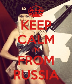 Poster: KEEP CALM I'M FROM RUSSIA