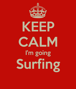 Poster: KEEP CALM I'm going Surfing