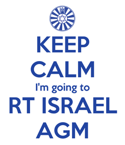 Poster: KEEP CALM I'm going to RT ISRAEL AGM