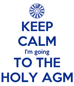 Poster: KEEP CALM I'm going TO THE HOLY AGM