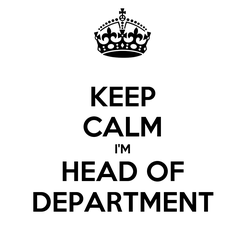 Poster: KEEP CALM I'M HEAD OF DEPARTMENT
