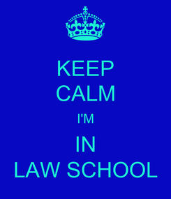 Poster: KEEP CALM I'M IN LAW SCHOOL