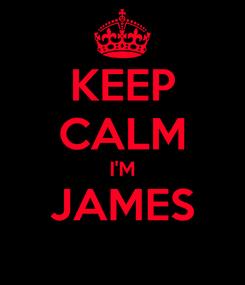 Poster: KEEP CALM I'M JAMES