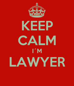 Poster: KEEP CALM I´M LAWYER
