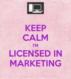 Poster: KEEP CALM I'M LICENSED IN MARKETING