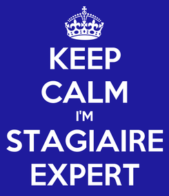 Poster: KEEP CALM I'M STAGIAIRE EXPERT