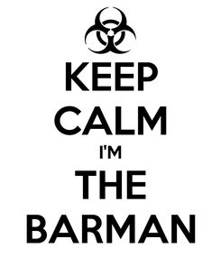 Poster: KEEP CALM I'M THE BARMAN