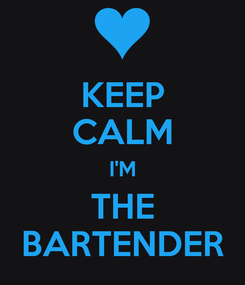 Poster: KEEP CALM I'M THE BARTENDER