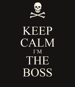 Poster: KEEP CALM I´M THE BOSS