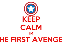 Poster: KEEP CALM I'M THE FIRST AVENGER