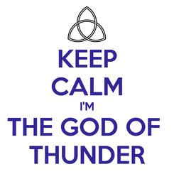 Poster: KEEP CALM I'M THE GOD OF  THUNDER