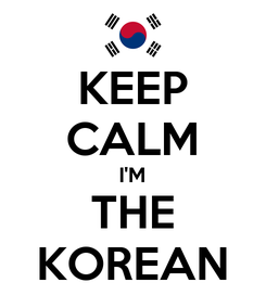 Poster: KEEP CALM I'M THE KOREAN
