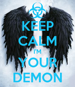Poster: KEEP CALM I'M YOUR DEMON