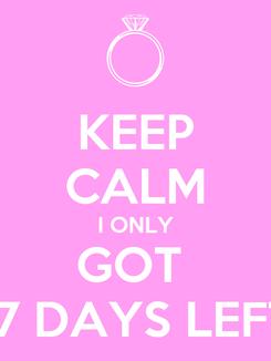 Poster: KEEP CALM I ONLY GOT  17 DAYS LEFT