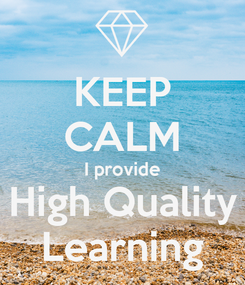 Poster: KEEP CALM I provide High Quality Learning
